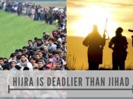 Hijra the migration policy of Islam is known to be more deadliest than jihad as they migrate and then expand.