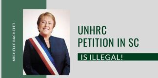 The petition against CAA by the UNHRC is illegal and India and the Court should send a strong message to its La Presidenta