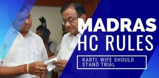 The Law albeit slowly is catching up with the Chidambaram family as the Madras High Court rules that Karti and his wife must stand trial for Income Tax evasion