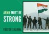 The Army must be strong and care first so that we can sleep and our boundaries are not further shrunk and encroached