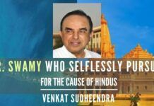 In both the cases of Ram Mandir and Ram Setu, it was a continuous and continuing struggle for Lord Ram only by one man who has selflessly pursued it for the cause of Hindus without being in power.