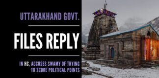 In the temple takeover PIL filed by Subramanian Swamy, the Uttarakhand Government files its response, accuses him of trying to score political points