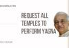 Performing Yagnas and Yaagas has been found to be beneficial in combating pandemics in the past and all temples across the world should undertake them