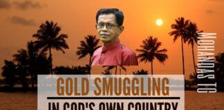 T G Mohandas connects the dots between demonetisation and Gold smuggling and how to stop this menace as it is the seed capital for other nefarious activities.