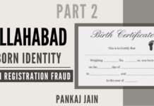 Can the same person have 2 birth certificates? One in Delhi and another in Allahabad? What is the racket here? Double benefits? A pan-India scam that one must read the understand!