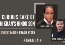 "Inquisitive case of political stalwart Mohd. Azam Khan, who got a fraudulent birth registration done for his ""HINDU"" son Mohd. Abdullah Azam Khan"