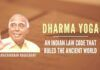 The ten commandments of Judaism and the Biblical ten commandments of Christian faith were inspired by this Dharma and Yoga of India.