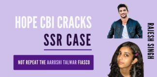 One would not want CBI to repeat that fiasco of the Aarushi Talwar case in the SSR case.