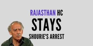 Shourie's arrest warrant stayed by the Rajasthan High Court