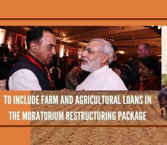 Swamy urges PM to give directions to RBI to include farm and agricultural loans in the moratorium restructuring package