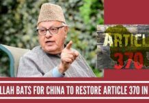 At whose behest did Dr Farooq Abdullah bat for China to restore Article 370 in J&K ?