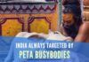 Even though we Indians consume less meat then rest of the world, still Hindus, in particular, are targeted by do-gooding busybodies of PETA