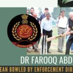 Dr Farooq Abdullah clean bowled by Enforcement Directorate (1)