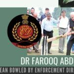 Dr Farooq Abdullah clean bowled by Enforcement Directorate
