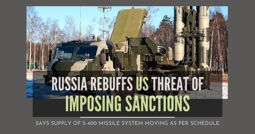Russia brushes off US threat of sanctions against India, claims sold to China too