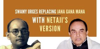 Subramanian Swamy urged PM Modi to replace the wording in the National Anthem 'Jana Gana Mana' with Netaji Subhash Chandra Bose version of 'Jana Gana Mana'