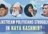 The irony of mainstream politicians who are struggling to survive in Naya Kashmir