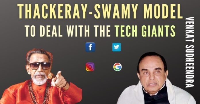 We need Thackeray-Swamy model right now to fight the social media tech giants, a demagogue who can harvest fear in their minds