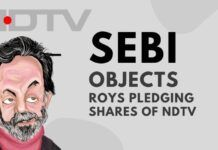 For once SEBI wakes up and does the right thing; objects to the Roys pledging shares of NDTV and states deposit should be Rs.15 cr