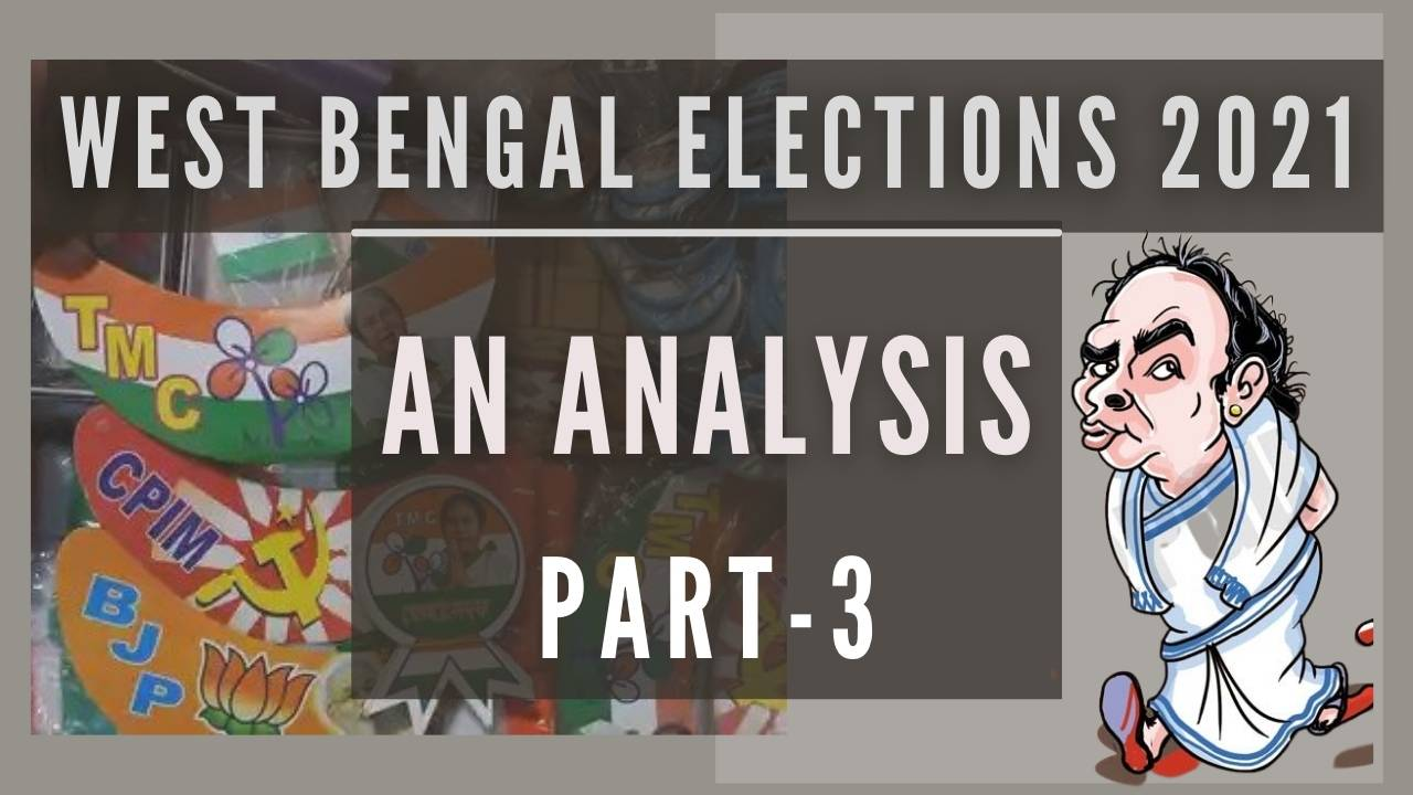 Part 3 of the ongoing series on Bengal elections