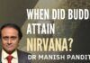 It is now established that Adi Sankara was born in 509 BCE. So Gautama Buddha should have been born much earlier, given how Buddhism had spread to the entire Bharatavarsha. Using several facts, Dr. Manish Pandit arrives at the date when Buddha attained Nirvana.