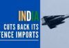 A determined India cuts back its Defence imports as focus on internal sourcing picks up