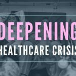 Deepening Healthcare Crisis