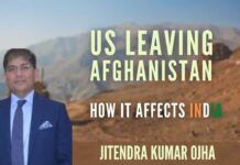 Security Analyst Jitendra Ojha on the US pullout from Afghanistan and its implications for India
