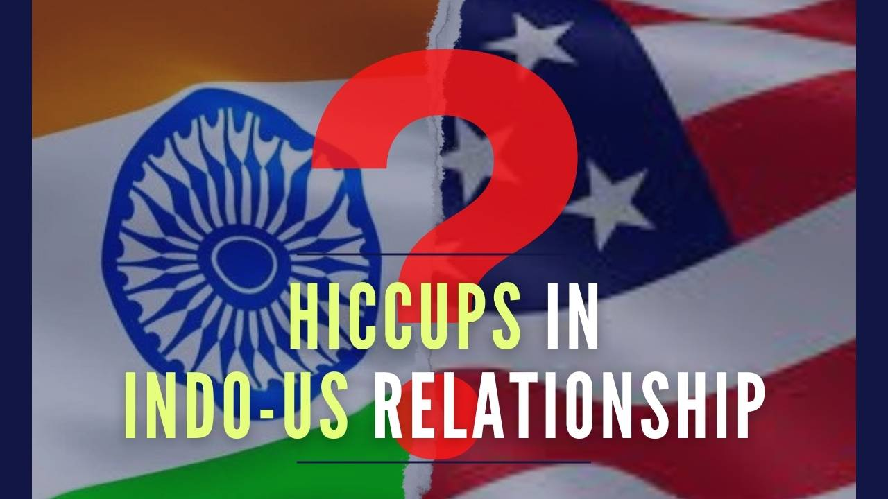 Why are hiccups coming in the Indo-US relationship?....lines are getting crossed...