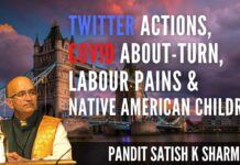 Pt Satish K Sharma on Social Media actions, Covid about-turn, Labour party Pains and Native American children graves found in Canada