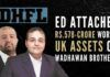 Assets worth Rs.578 cr belonging to a UK-based firm, owned by Wadhawan brothers, have been attached by ED in connection with money-laundering