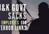 Six Government employees were sacked for harbouring terrorists and providing logistics support
