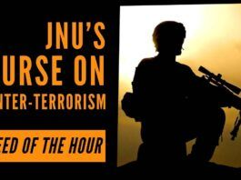 Amid the situation unfolding in India's neighbourhood, the Counter-terrorism course of JNU would give students broad-based knowledge of the subject