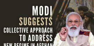 PM Modi suggests a collective approach to recognising the new regime in Afghanistan