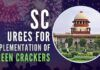 Apex Court tries to draw a fine line between loss of employment and right to life while defining rules for Green crackers
