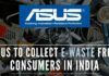 ASUS' #DiscardResponsibly is an endeavor to not only educate and spread awareness but also help consumers to responsibly dispose of their e-waste