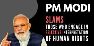 Without naming any person or organization, PM Modi slams those who engage in selective interpretation of human rights and look at its violation with an eye on political loss and gains