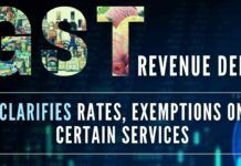 The Revenue dept clears the confusion about certain categories of services for GST rates and the exemptions